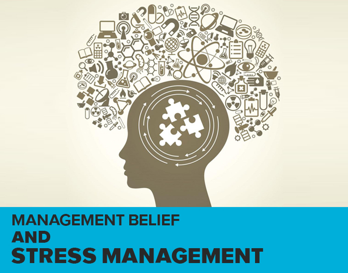 Management Belief And Stress Management